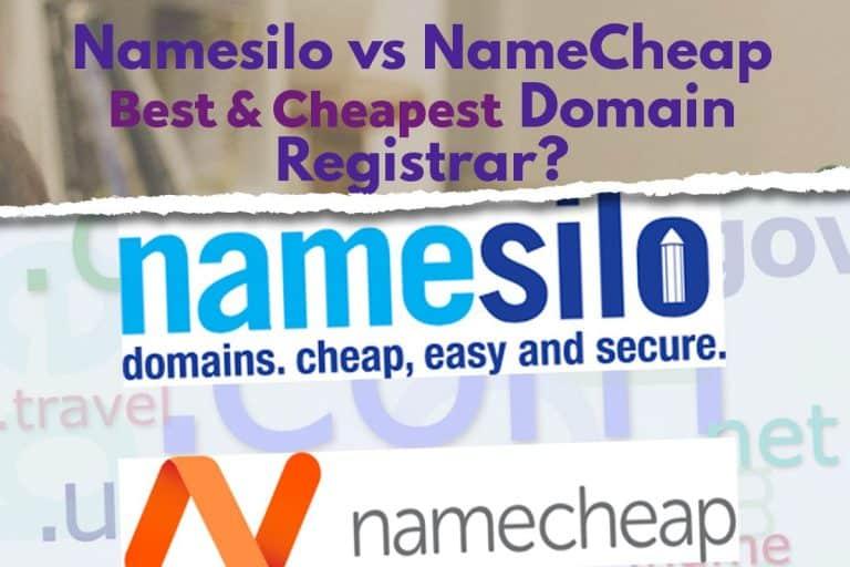 Namesilo vs NameCheap – Best & Cheapest Domain Registrar?