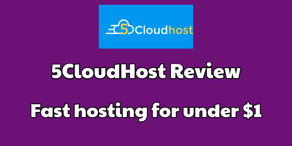 5CloudHost Review – Fast hosting for under $1? thumbnail