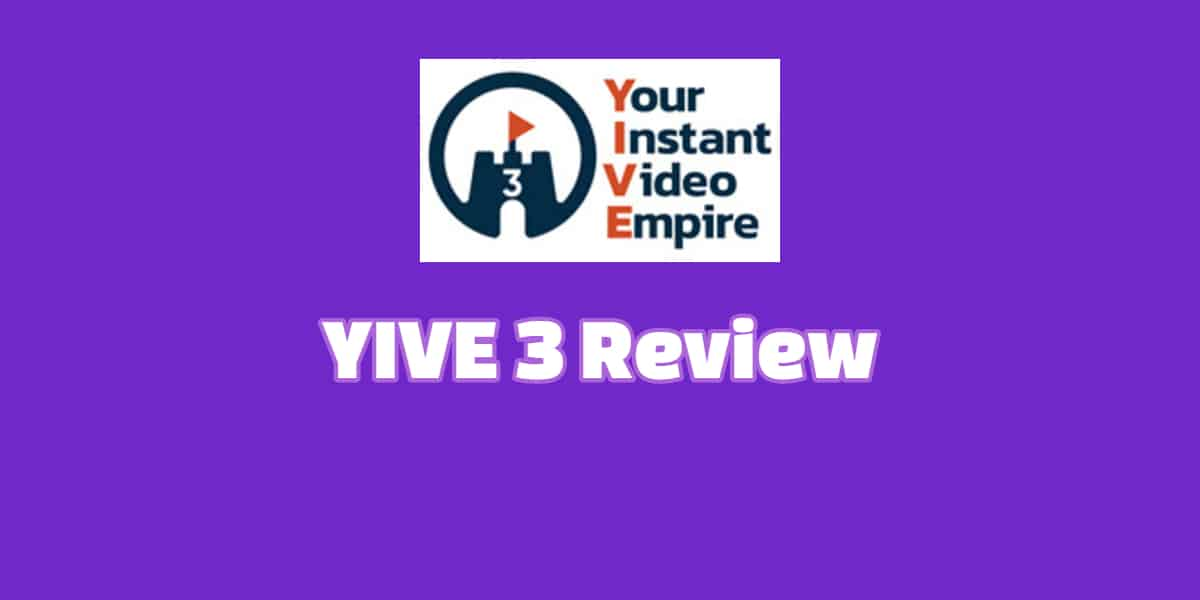 YIVE 3 Review – Amazing Video Creation for Marketing thumbnail
